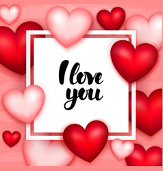 i love you paper vector image vector image