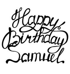 Happy birthday samuel name lettering vector