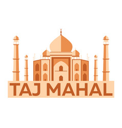 Taj mahal agra indian architecture modern flat vector