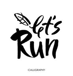 Let s run modern brush calligraphic style hand vector