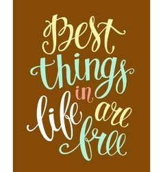 Best things in life are free vector