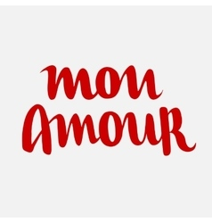 Mon amour hand drawn letterin vector image