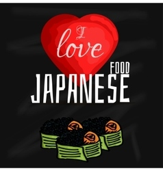 I love japanese food japanese vector