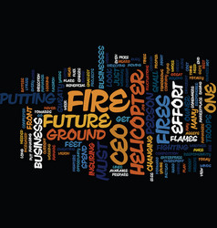 The ceo is feet above the fire text background vector
