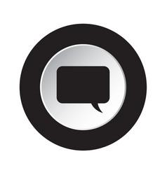 Round black white button - speech bubble icon vector