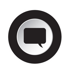 round black white button - speech bubble icon vector image