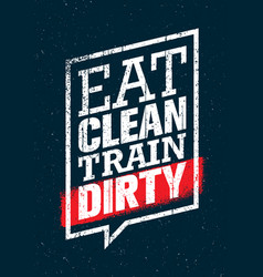 eat clean train dirty sport and fitness workout vector image vector image