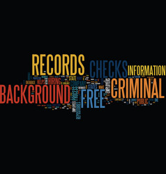 Free criminal records background checks text vector