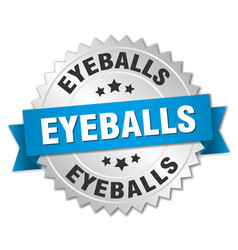 Eyeballs round isolated silver badge vector