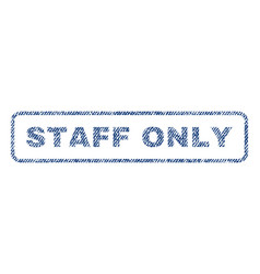 staff only textile stamp vector image