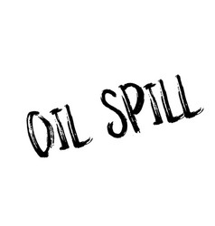 Oil spill rubber stamp vector