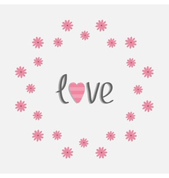 Round love frame with pink daisy Flat design style vector image