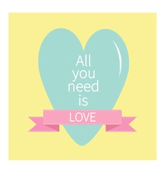 All You Need is Love Lettering with heart and pink vector image vector image