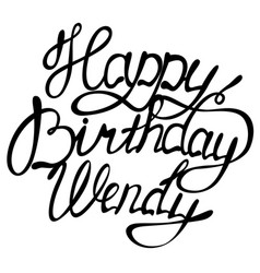 Happy birthday wendy name lettering vector
