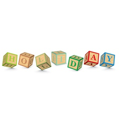 Word holiday written with alphabet blocks vector