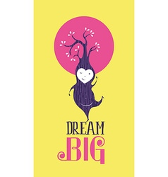 Dream big motivation inspiration quote card happy vector image