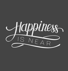 lettering happiness is near vector image