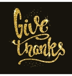 Give Thanks Hand drawn phrase in golden style vector image