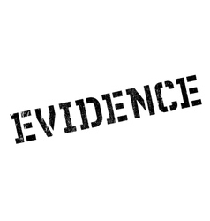Evidence rubber stamp vector