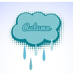 Cloud with raindrops autumn vector