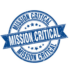 Mission critical round grunge ribbon stamp vector