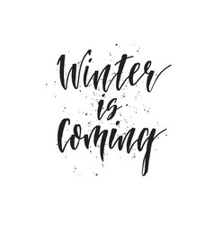 winter is coming hand drawn lettering quote vector image vector image
