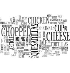 Best recipes chicken quesadillas text word cloud vector