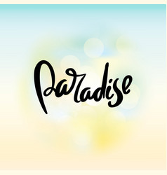 paradise hand written typography poster vector image vector image