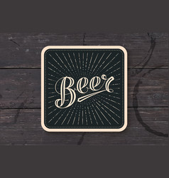 coaster with hand drawn lettering beer vector image vector image