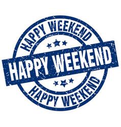 Happy weekend blue round grunge stamp vector