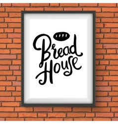 Bread house bakery sign on red brick wall vector