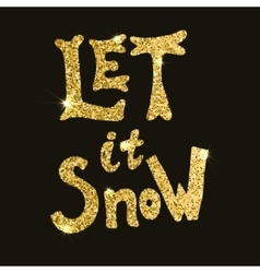 Let it snow Hand drawn lettering in golden style vector image