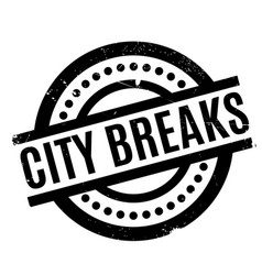 City breaks rubber stamp vector