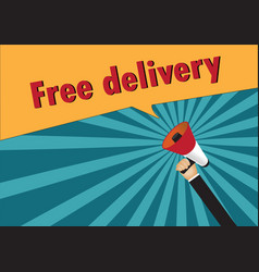 Hand holding megaphone to speech - free delivery vector