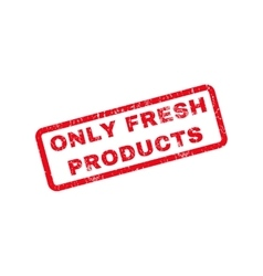 Only Fresh Products Rubber Stamp vector image