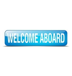 Welcome aboard blue square 3d realistic isolated vector