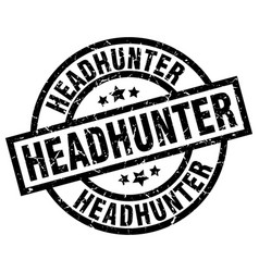 Headhunter round grunge black stamp vector
