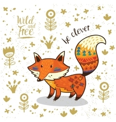 Cute indian fox with text be clever vector