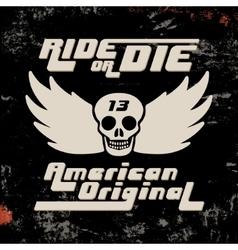 Ride or die vintage stamp vector image
