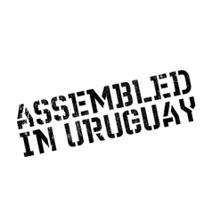 Assembled in uruguay rubber stamp vector