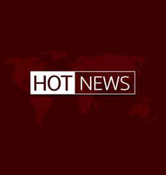 Hot news vector