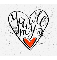 Calligraphic inscription You are my heart vector image