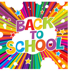 back to school colorful poster with rays and vector image