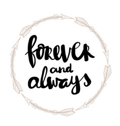 Forever and always hand written typography poster vector