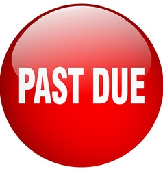 Past due red round gel isolated push button vector
