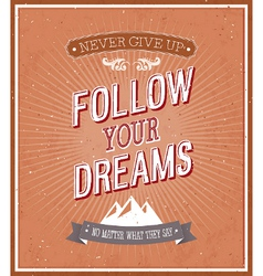 Follow your dreams typographic design vector image