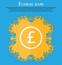 Pound sterling icon sign floral flat design on a vector