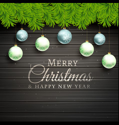 Christmas balls and pine tree leafs on wooden vector