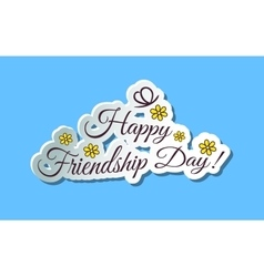 Happy frienship day vector