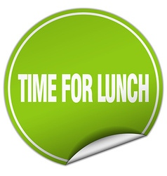 Time for lunch round green sticker isolated on vector